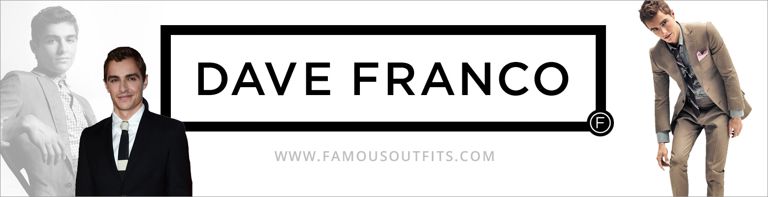 Dave Franco Fashion